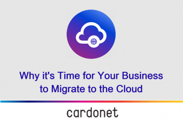 Cardonet IT Services Time to Migrate your Business to the Cloud