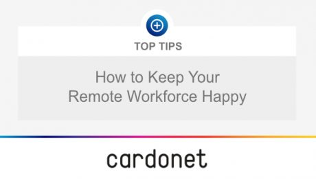 Cardonet Top Tips Remote Workforce Happy